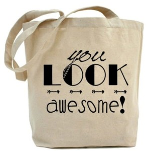 "Shopper""YOU LOOK AWESOME"""