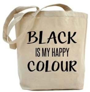 "Shopper""BLACK IS MY HAPPY COLOUR"""