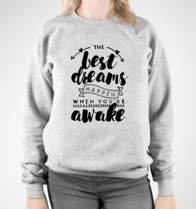"Bluza damska  ""THE BEST DREAMS HAPPEN.."""