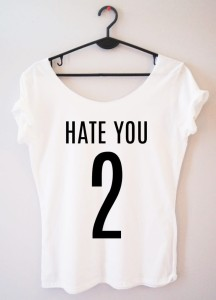 "PROORIGINAL BLUZKA  ""HATE YOU 2"""
