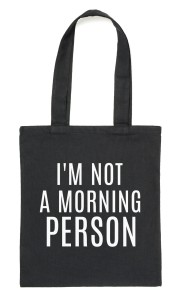 "Czarny Shopper""I'M NOT A MORNING PERSON"""