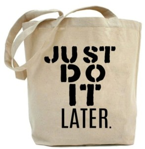 "Shopper""JUST DO IT LATER"""
