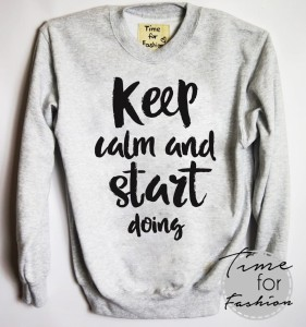 "Bluza""KEEP CALM AND START DOING"""