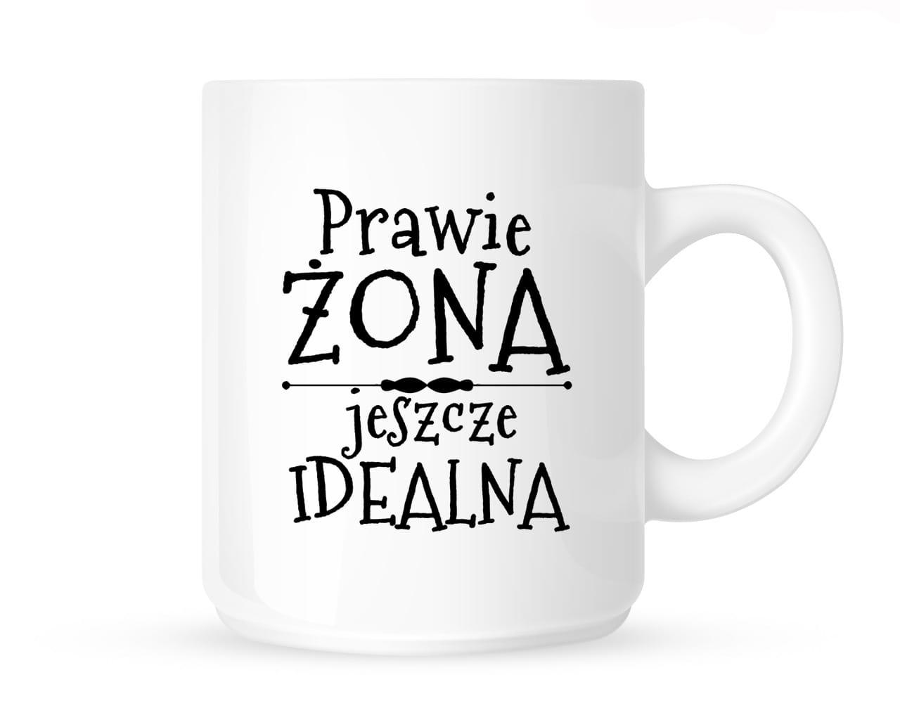 edba7d2973f6 Kubek PRAWIE ŻONA JESZCZE IDEALNA Time For Fashion - odzież ...